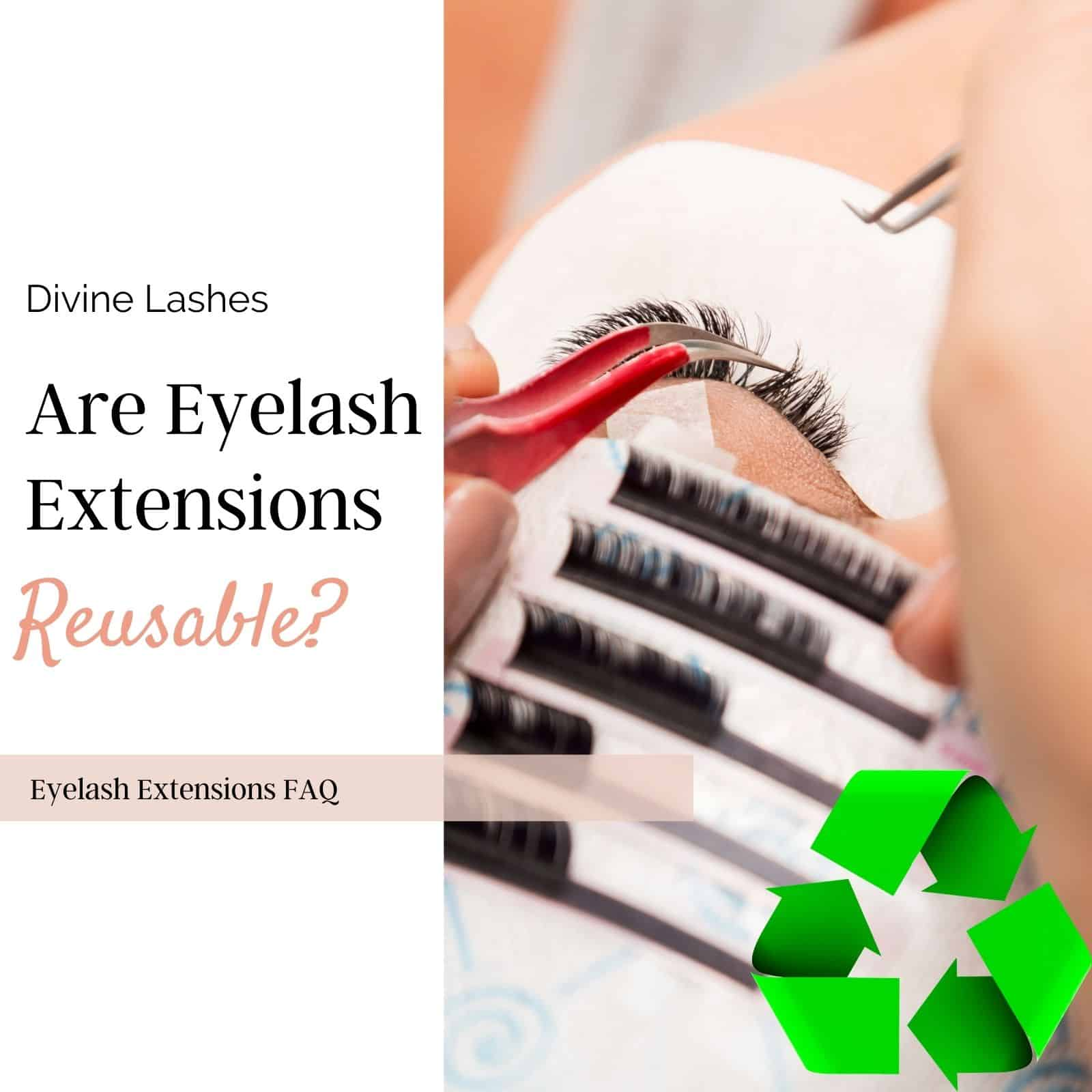 Are eyelash extensions reusable? Eyelash extensions being applied with an eyelash tray and a recycle logo