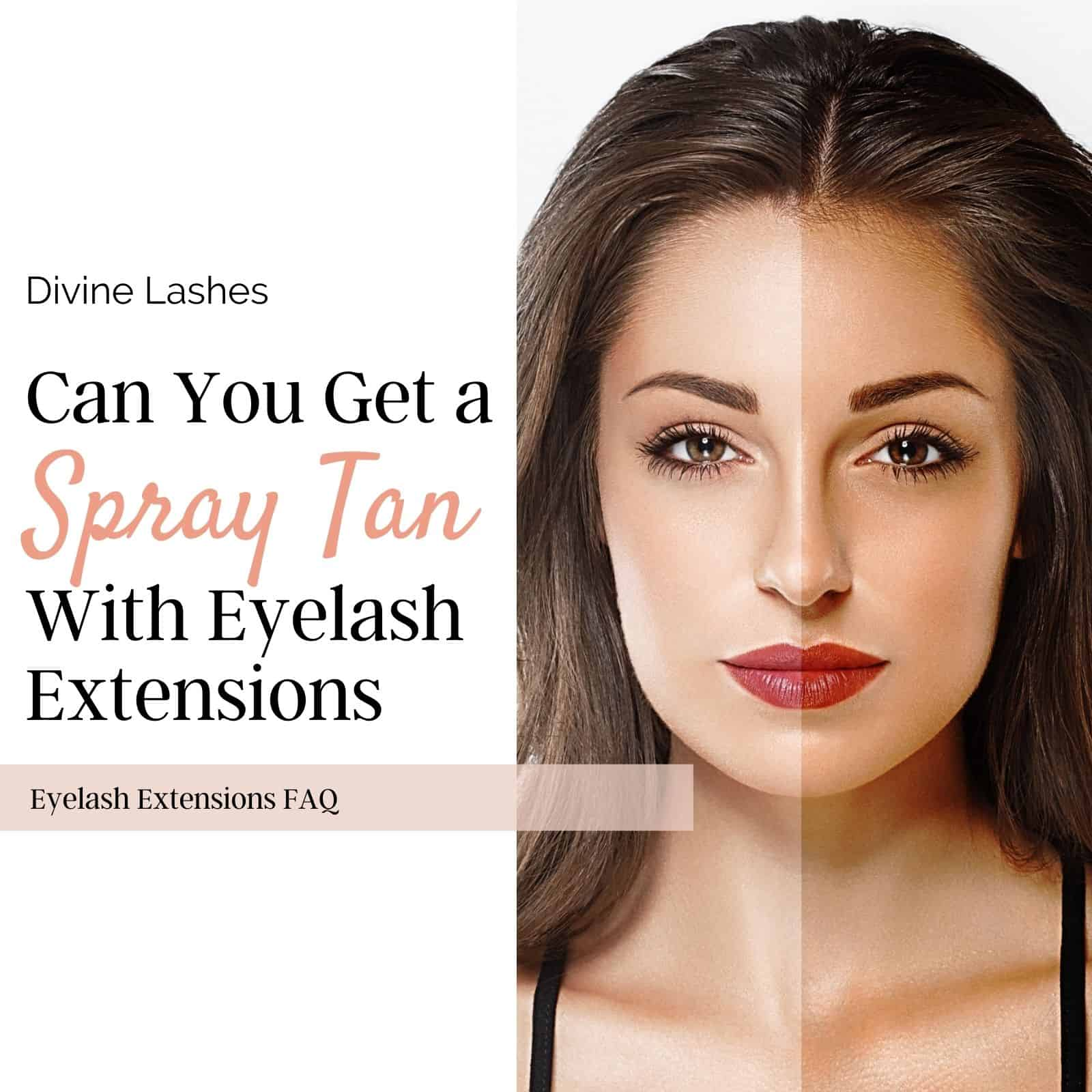 Can you get a spray tan with eyelash extensions? Woman with a spray tan before and after.