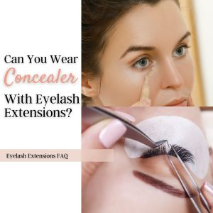 Can you wear concealer with eyelash extensions? Woman applying concealer and woman getting eyelash extensions.