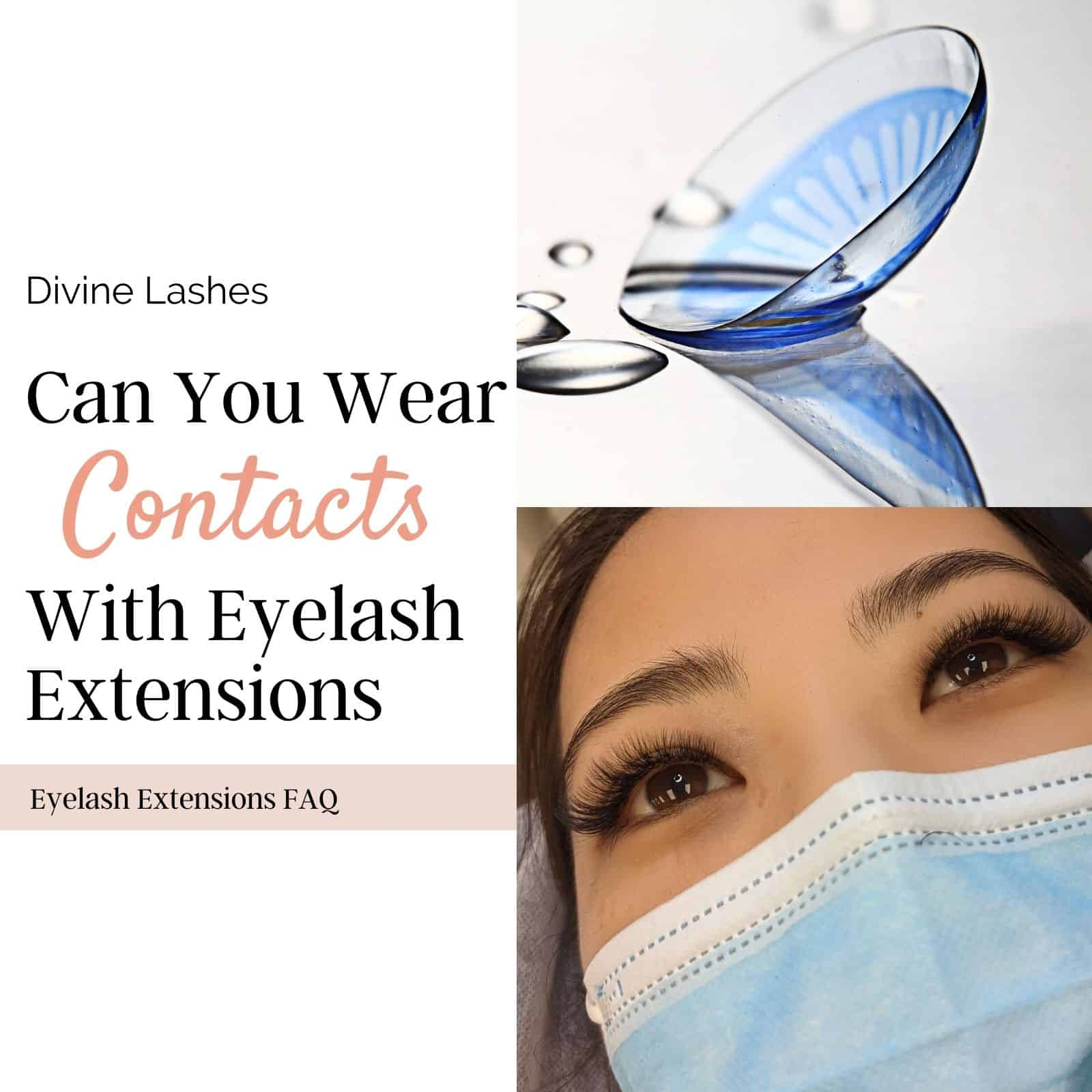 Can you wear contacts with eyelash extensions