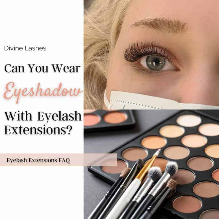 Can You Wear Eyeshadow With Lash Extensions? [How-to Guide]