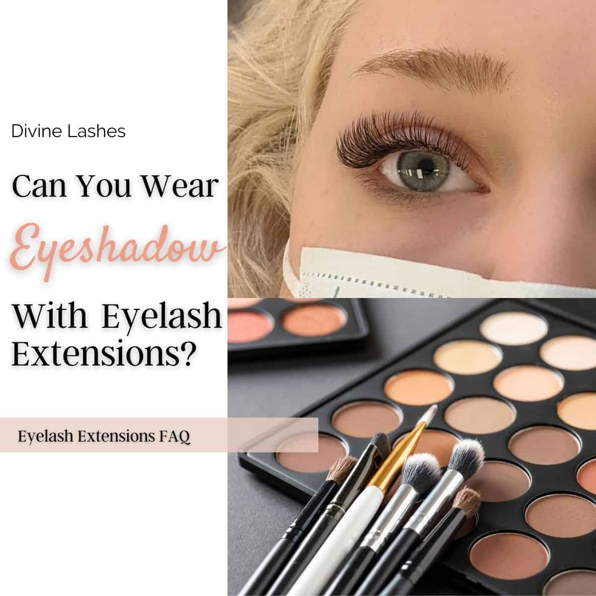 Can you wear eyeshadow with eyelash extensions? Eyelash extensions close-up with an eyeshadow palette