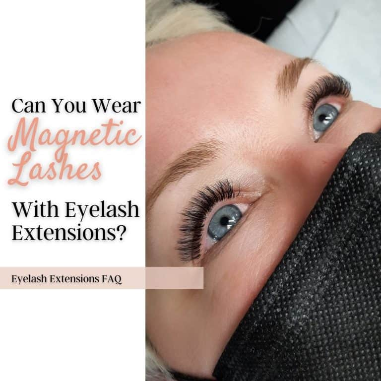 Can You Wear Magnetic Lashes On Top Of Eyelash Extensions?